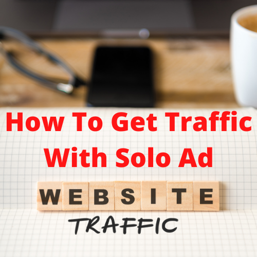 How To Get Traffic With Solo Ad